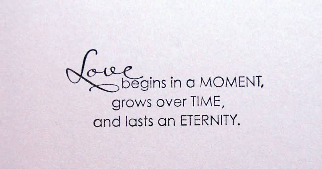 Lovely Wedding Quote Love Begins In A Moment